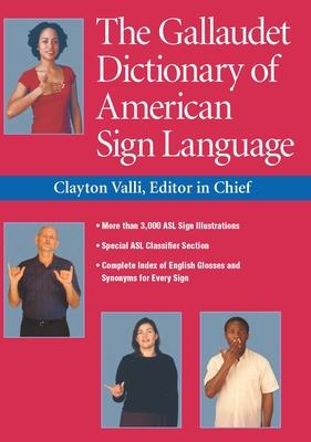 The Gallaudet Dictionary of American Sign Language - Valli, Clayton (Editor)