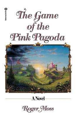 The Game of the Pink Pagoda - Moss, Roger