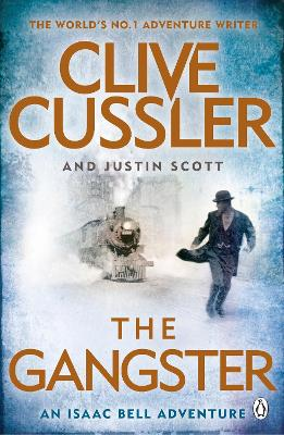 The Gangster: Isaac Bell #9 - Cussler, Clive, and Scott, Justin