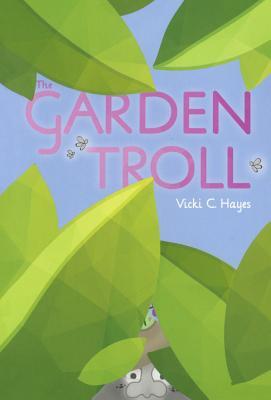 The Garden Troll - Hayes, Vicki C