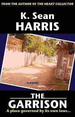 The Garrison - Harris, K Sean