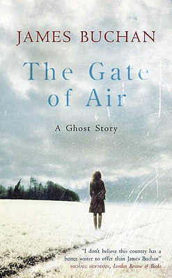 The Gate of Air: A Ghost Story - Buchan, James