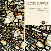 The  Gate of Heaven: Favourite Anthems from New College - Timothy Wakerell (organ); New College Choir, Oxford (choir, chorus)