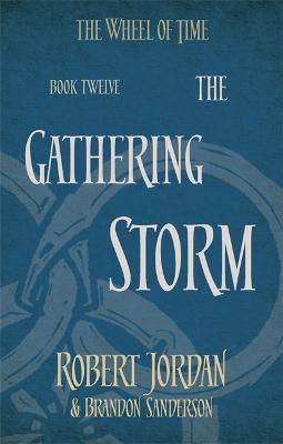 The Gathering Storm - Jordan, Robert, and Sanderson, Brandon