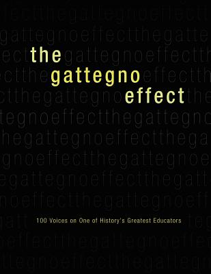 The Gattegno Effect: 100 Voices on One of History's Greatest Educators - The Association for the Science of Educa, and Educational Solutions Worldwide Inc
