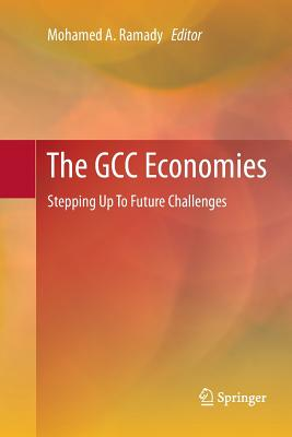 The Gcc Economies: Stepping Up to Future Challenges - Ramady, Mohamed A (Editor)