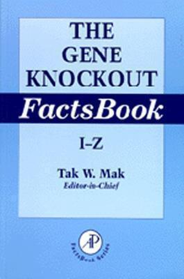 The Gene Knockout Factsbook, Two-Volume Set - Mak, Tak W