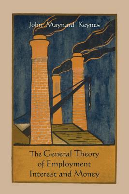 The General Theory of Employment Interest and Money - Keynes, John Maynard, Fba