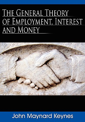 The General Theory of Employment, Interest and Money - Keynes, John Maynard, Fba