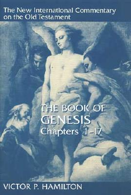 The Genesis 1017: Chapters 1-17 - Hamilton, Victor P.