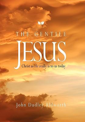 The Gentile Jesus - Aldworth, John Dudley