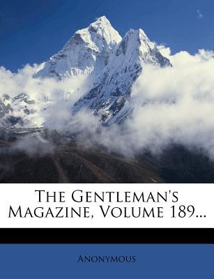 The Gentleman's Magazine, Volume 189 - Anonymous