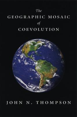 The Geographic Mosaic of Coevolution - Thompson, John N