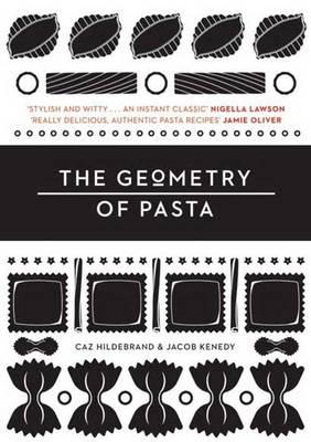 The Geometry of Pasta - Kenedy, Jacob, and Hildebrand, Caz