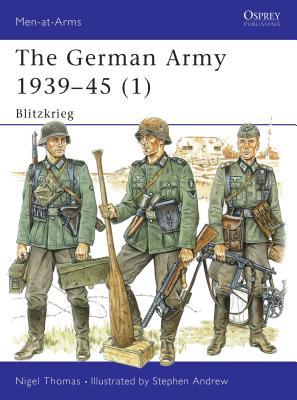 The German Army 1939-45 (1): Blitzkrieg - Thomas, Nigel, Dr.