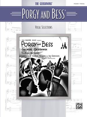 The Gershwins' Porgy and Bess Vocal Selections: Piano/Vocal - Gershwin, George (Composer)