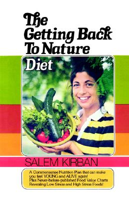 The Getting Back to Nature Diet - Kirban, Salem, Dr.