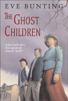 The Ghost Children - Bunting, Eve