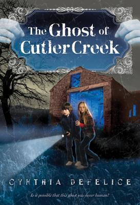 The Ghost of Cutler Creek - DeFelice, Cynthia C
