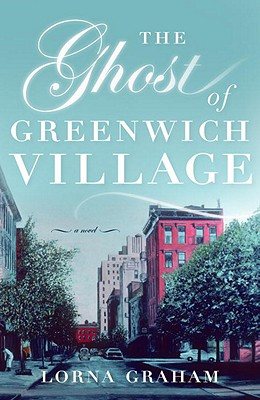The Ghost of Greenwich Village - Graham, Lorna