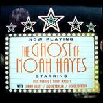 The Ghost of Noah Hayes