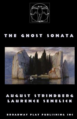The Ghost Sonata - Strindberg, August, and Senelick, Laurence, Mr. (Translated by)