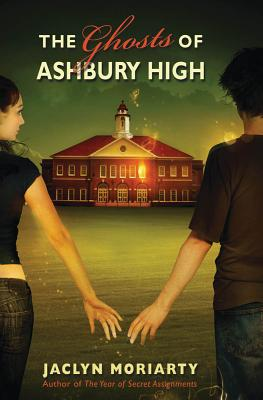 The Ghosts of Ashbury High - Moriarty, Jaclyn