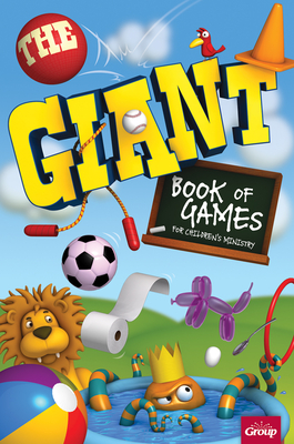 The Giant Book of Games for Children's Ministry - Group Publishing