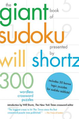 The Giant Book of Sudoku - Shortz, Will (Introduction by), and Kennedy, Shawn, and Pzzl.com