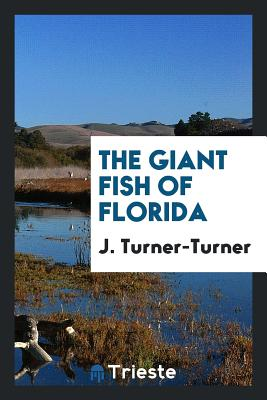 The Giant Fish of Florida - Turner-Turner, J