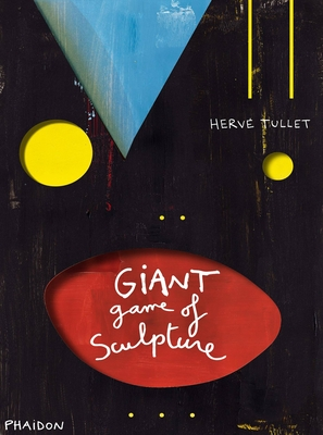 The Giant Game of Sculpture - Tullet, Herve