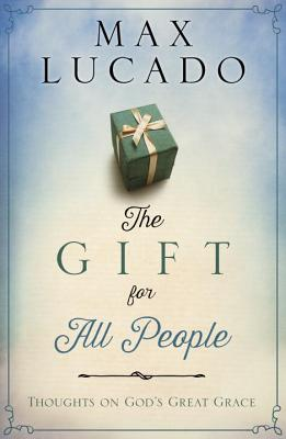 The Gift for All People - Lucado, Max
