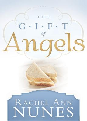 The Gift of Angels - Nunes, Rachel Ann
