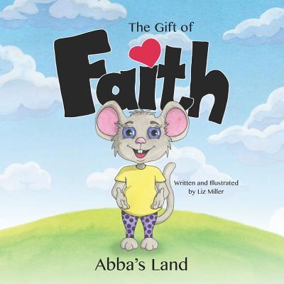 The Gift of Faith - Miller, Liz