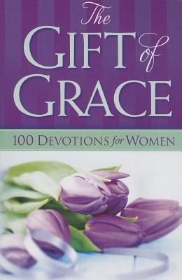 The Gift of Grace: 100 Devotions for Women - Freeman-Smith