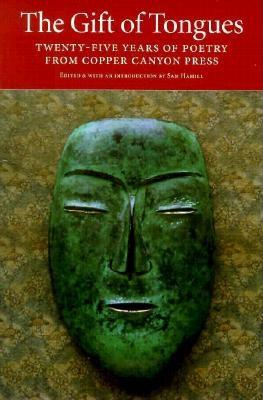 The Gift of Tongues: Twenty-Five Years of Poetry from Copper Canyon Press - Hamill, Sam