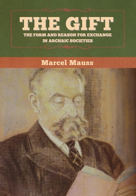 The Gift: The Form and Reason for Exchange in Archaic Societies - Mauss, Marcel