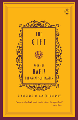 The Gift - Hafiz, and Ohaafioz, and Ladinsky, Daniel (Translated by)
