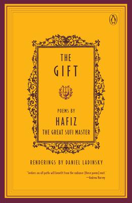 The Gift - Hafiz, and Ohaafioz, and Ladinsky, Daniel (Translated by)