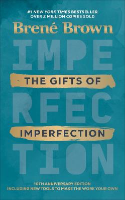 The Gifts of Imperfection - Brown, Brene