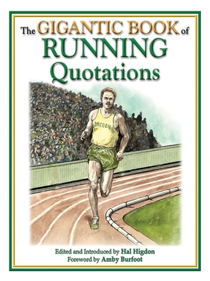 The Gigantic Book of Running Quotations - Higdon, Hal (Editor), and Burfoot, Amby (Foreword by)