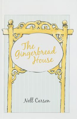 The Gingerbread House - Carson, Nell