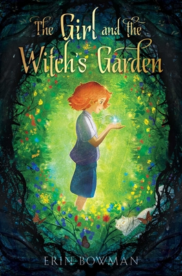 The Girl and the Witch's Garden - Bowman, Erin