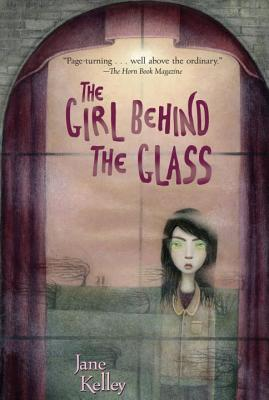 The Girl Behind the Glass - Kelley, Jane