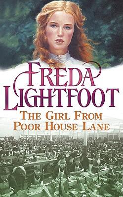 The Girl from Poor House Lane - Lightfoot, Freda