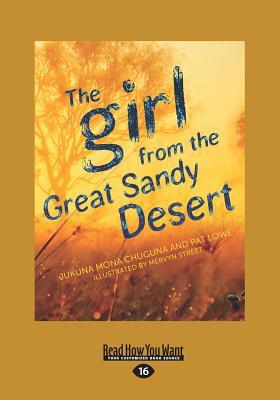 The Girl from the Great Sandy Desert - Lowe, Jukuna Mona Chuguna and Pat