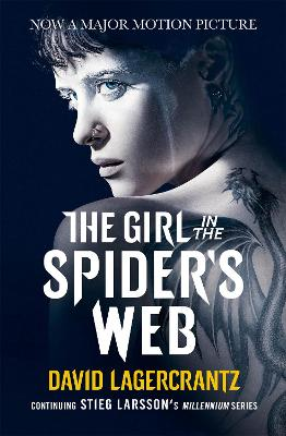 The Girl in the Spider's Web: Continuing Stieg Larsson's Dragon Tattoo Series - Lagercrantz, David, and Goulding, George (Translated by)