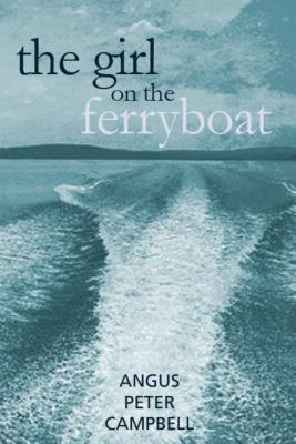 The Girl on the Ferryboat - Campbell, Angus Peter