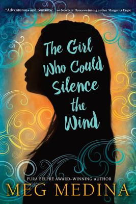 The Girl Who Could Silence the Wind - Medina, Meg