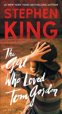 The Girl Who Loved Tom Gordon - King, Stephen